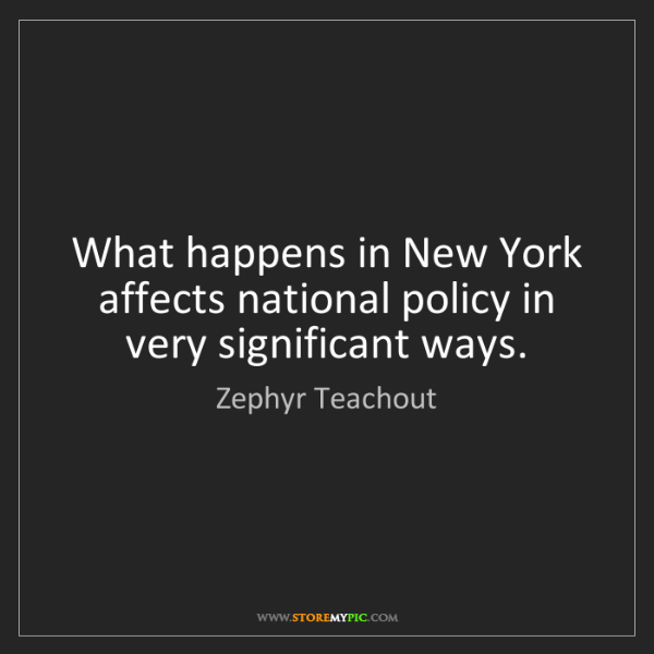 Zephyr Teachout: What happens in New York affects national policy in very...
