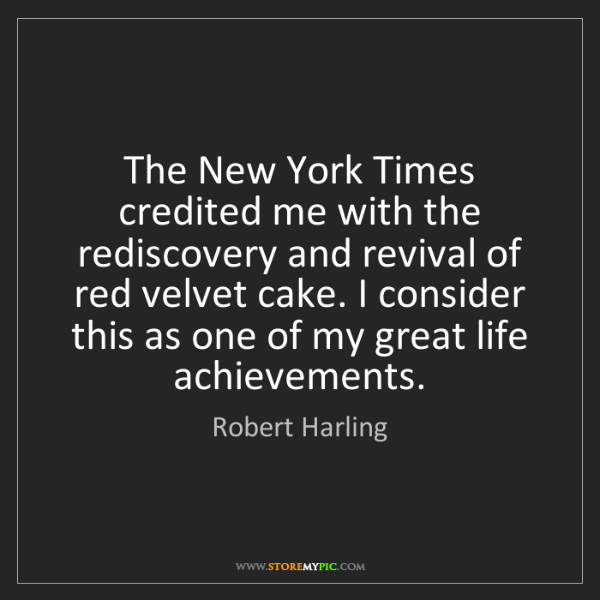 Robert Harling: The New York Times credited me with the rediscovery and...