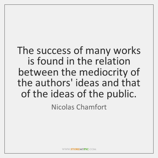The success of many works is found in the relation between the ...
