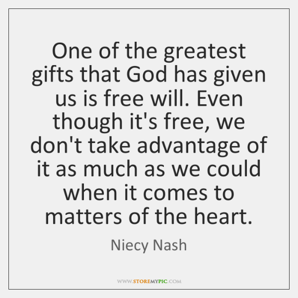 One of the greatest gifts that God has given us is free ...
