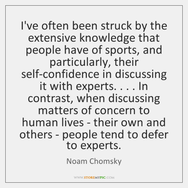 I've often been struck by the extensive knowledge that people have of ...