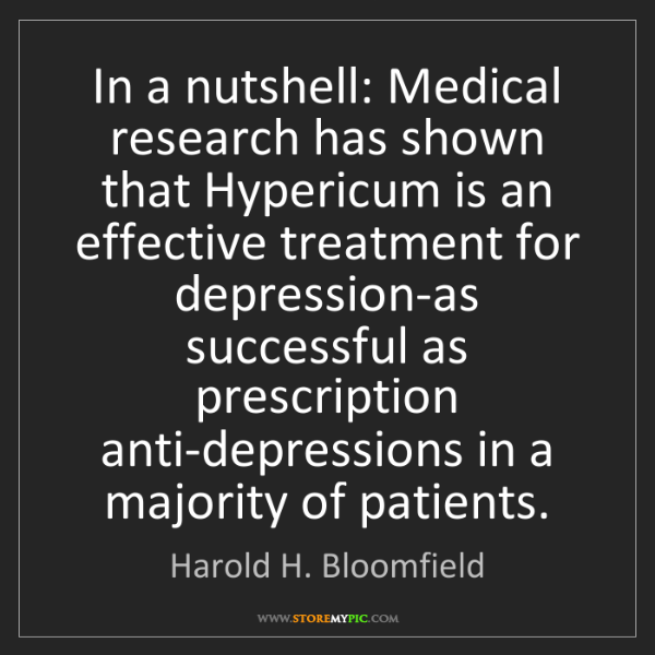 Harold H. Bloomfield: In a nutshell: Medical research has shown that Hypericum...