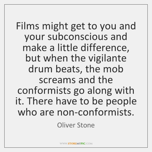 Films might get to you and your subconscious and make a little ...