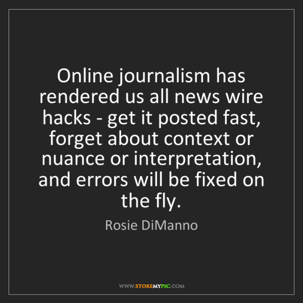 Rosie DiManno: Online journalism has rendered us all news wire hacks...