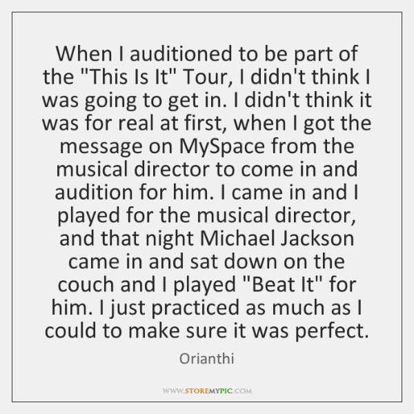 """When I auditioned to be part of the """"This Is It"""" Tour, ..."""