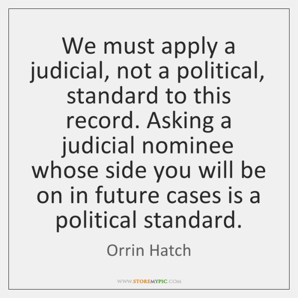 We must apply a judicial, not a political, standard to this record. ...