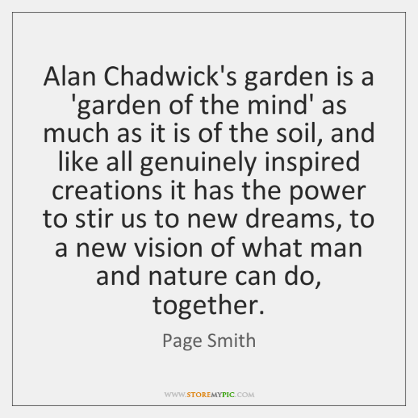 Alan Chadwick's garden is a 'garden of the mind' as much as ...