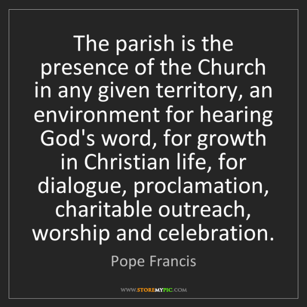 Pope Francis: The parish is the presence of the Church in any given...