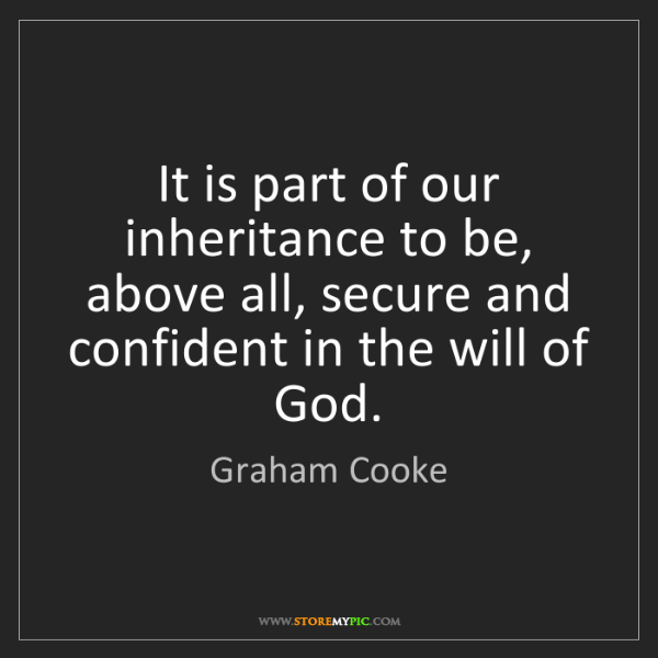 Graham Cooke: It is part of our inheritance to be, above all, secure...