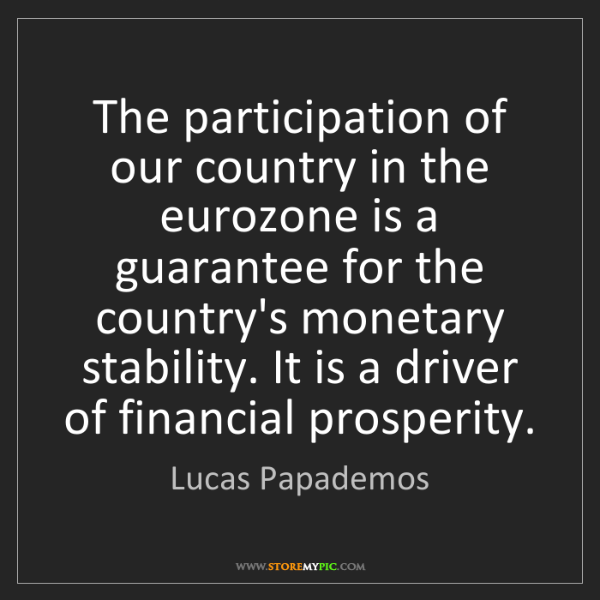 Lucas Papademos: The participation of our country in the eurozone is a...