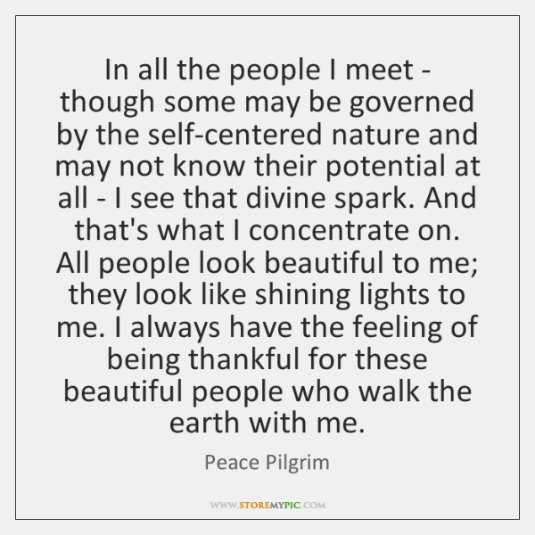 In all the people I meet - though some may be governed ...
