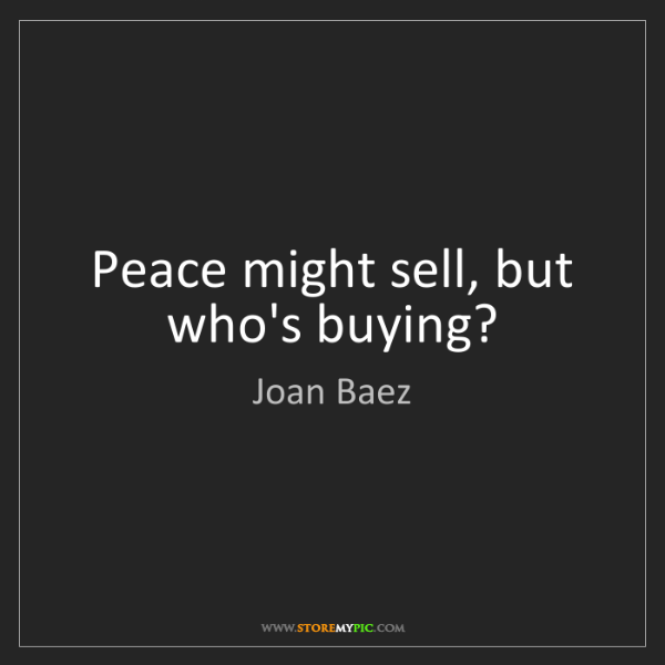 Joan Baez: Peace might sell, but who's buying?