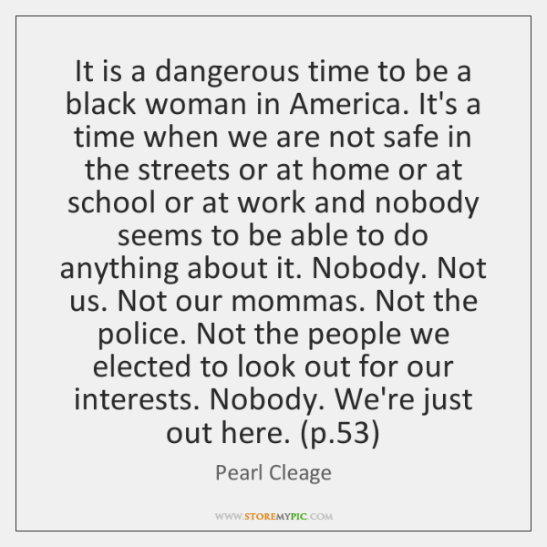 It is a dangerous time to be a black woman in America. ...