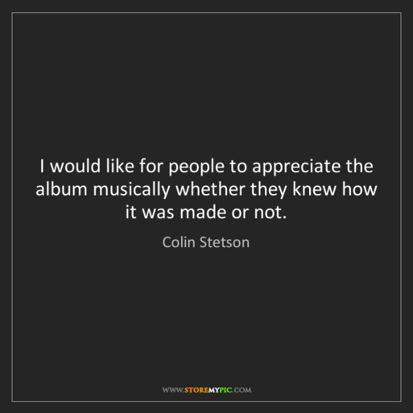 Colin Stetson: I would like for people to appreciate the album musically...
