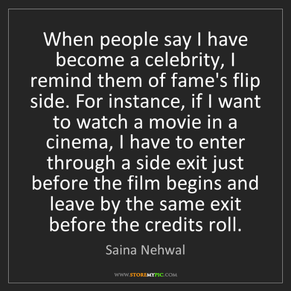 Saina Nehwal: When people say I have become a celebrity, I remind them...