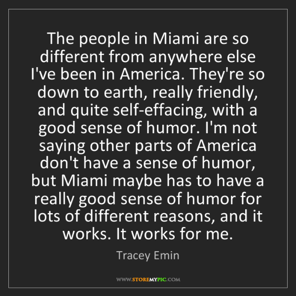 Tracey Emin: The people in Miami are so different from anywhere else...