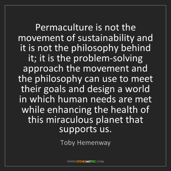 Toby Hemenway: Permaculture is not the movement of sustainability and...