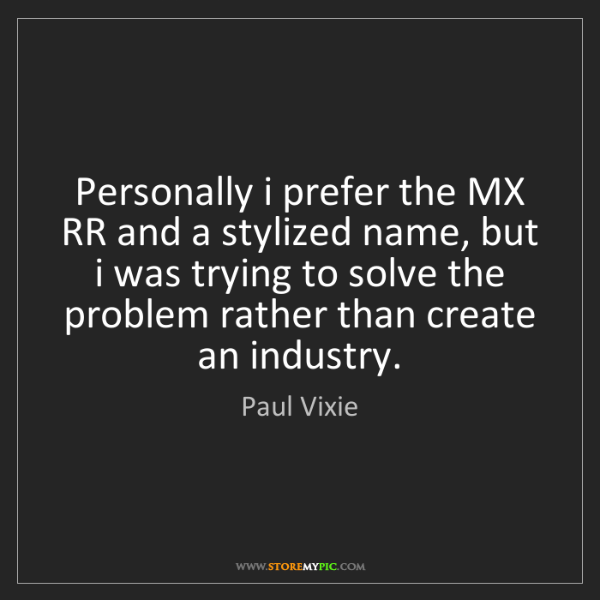 Paul Vixie: Personally i prefer the MX RR and a stylized name, but...