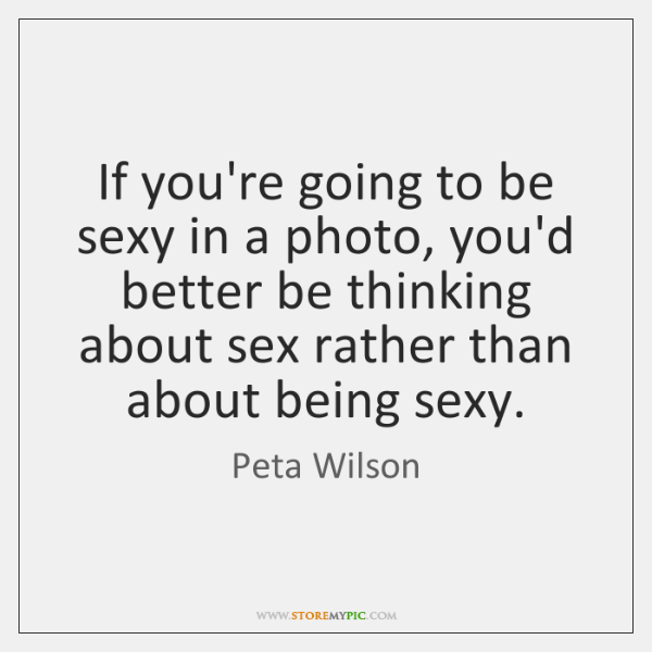 If you're going to be sexy in a photo, you'd better be ...