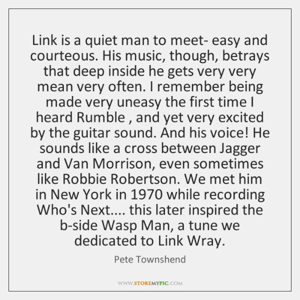 Link is a quiet man to meet- easy and courteous. His music, ...