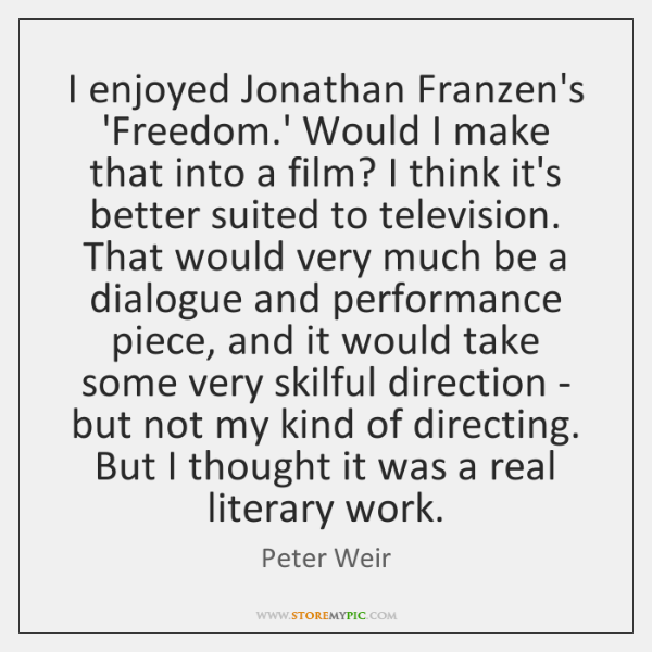 I enjoyed Jonathan Franzen's 'Freedom.' Would I make that into a ...