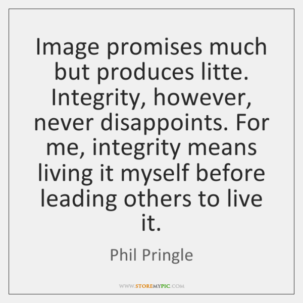 Image promises much but produces litte. Integrity, however, never disappoints. For me, ...