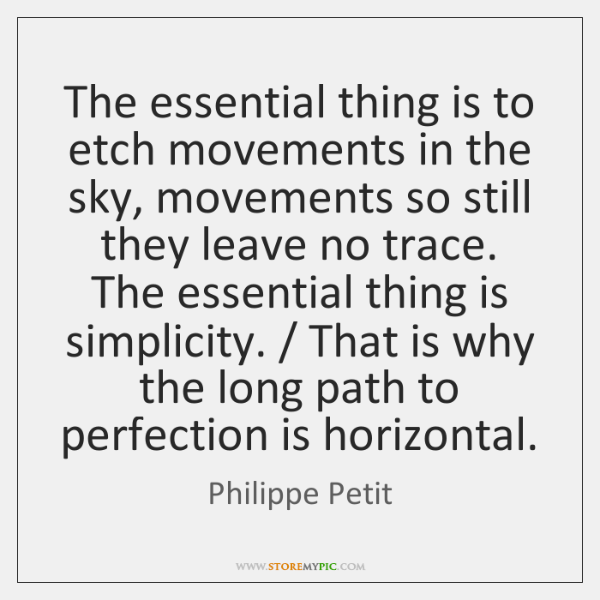 The essential thing is to etch movements in the sky, movements so ...
