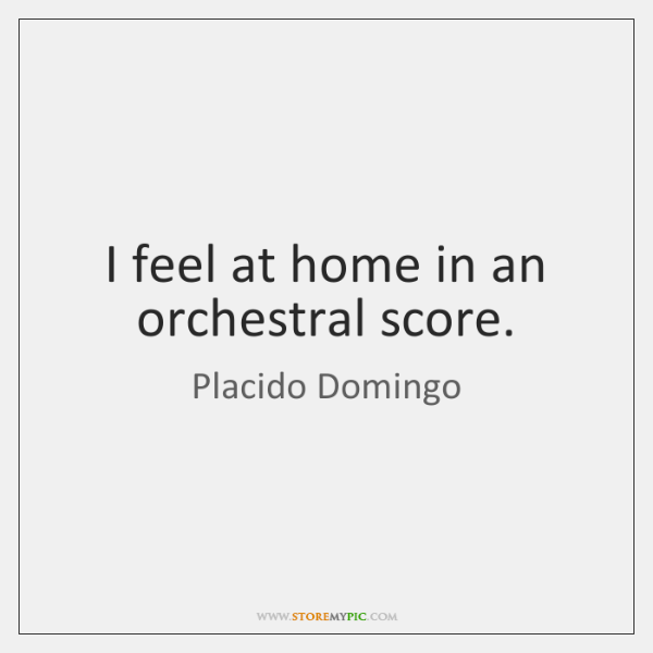 I feel at home in an orchestral score.