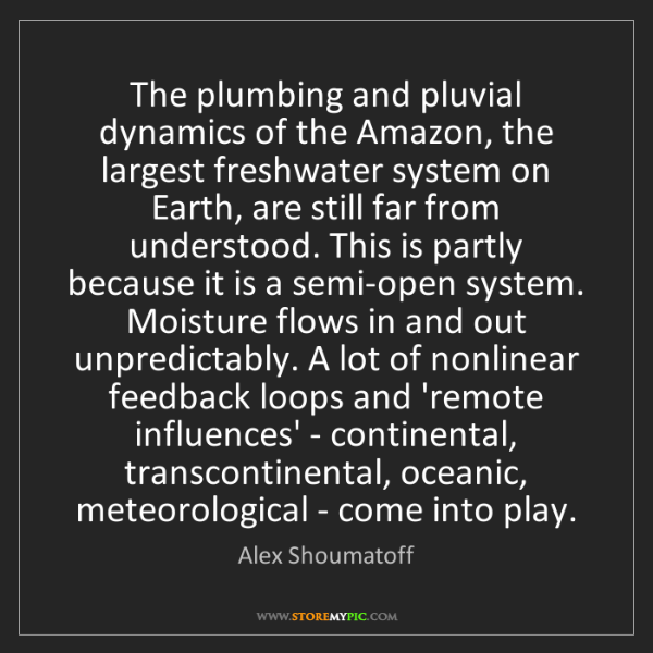 Alex Shoumatoff: The plumbing and pluvial dynamics of the Amazon, the...