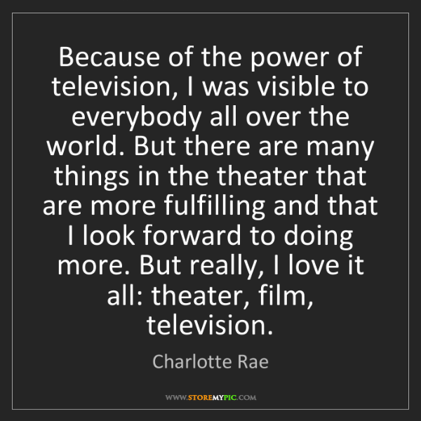 Charlotte Rae: Because of the power of television, I was visible to...
