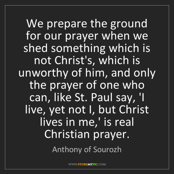 Anthony of Sourozh: We prepare the ground for our prayer when we shed something...