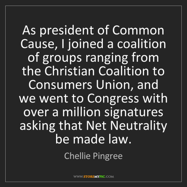 Chellie Pingree: As president of Common Cause, I joined a coalition of...