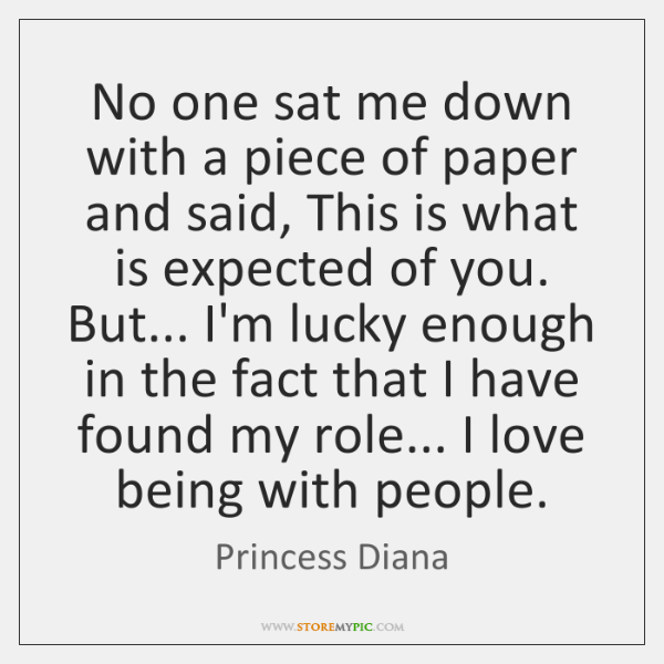 No one sat me down with a piece of paper and said, ...
