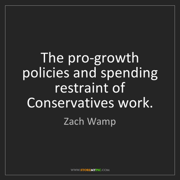 Zach Wamp: The pro-growth policies and spending restraint of Conservatives...