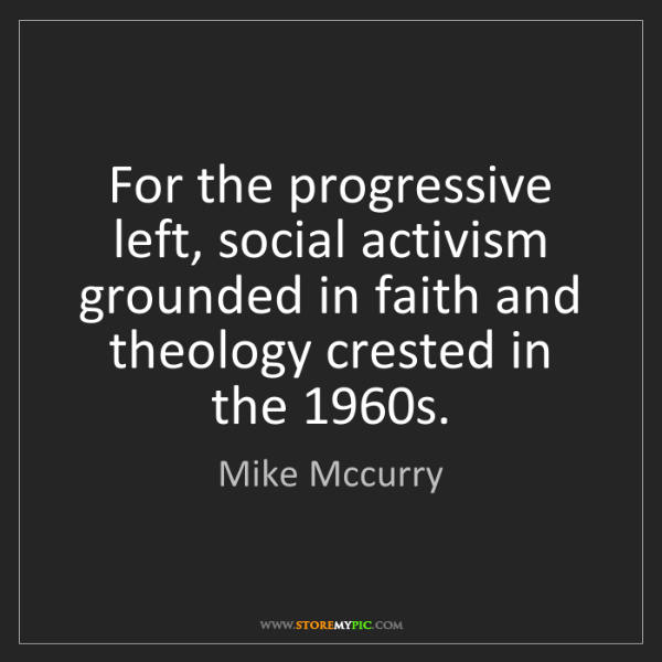 Mike Mccurry: For the progressive left, social activism grounded in...