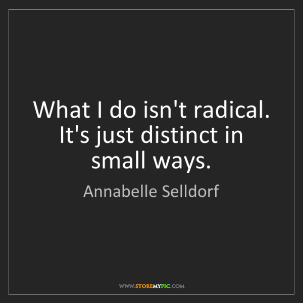 Annabelle Selldorf: What I do isn't radical. It's just distinct in small...