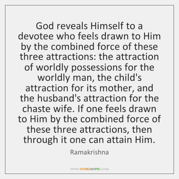 God reveals Himself to a devotee who feels drawn to Him by ...