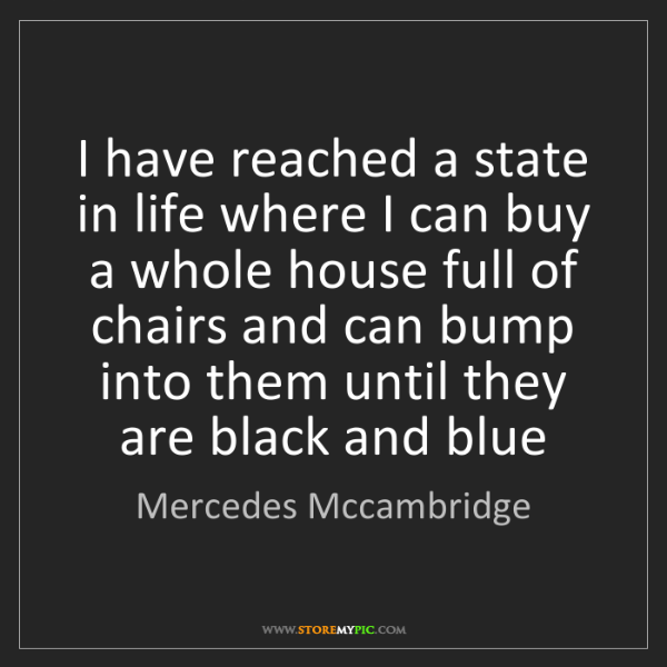 Mercedes Mccambridge: I have reached a state in life where I can buy a whole...