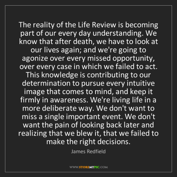James Redfield: The reality of the Life Review is becoming part of our...