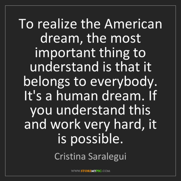 Cristina Saralegui: To realize the American dream, the most important thing...