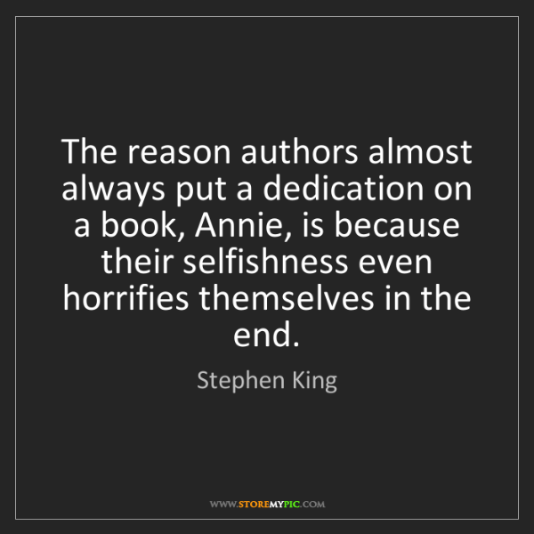 Stephen King: The reason authors almost always put a dedication on...