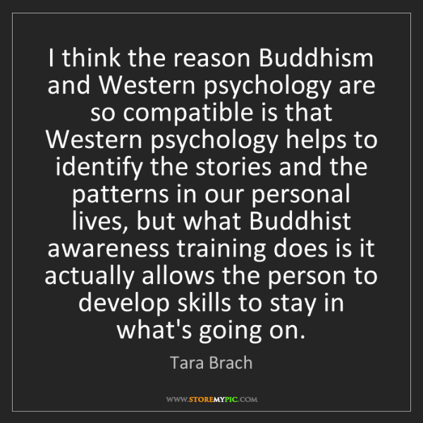 Tara Brach: I think the reason Buddhism and Western psychology are...