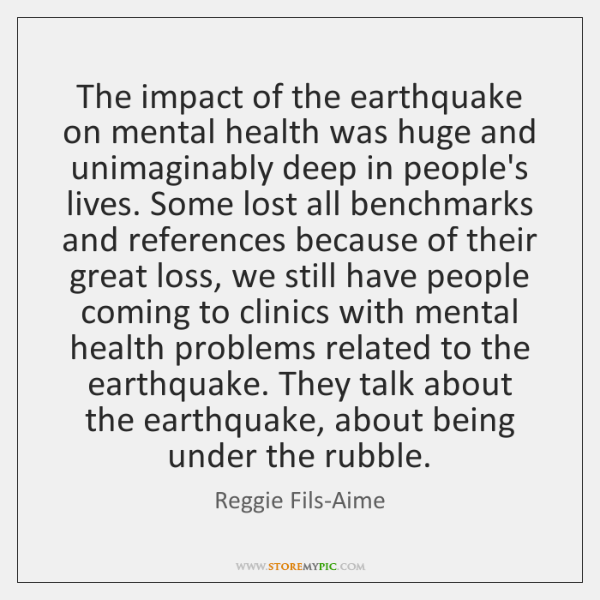 The impact of the earthquake on mental health was huge and unimaginably ...