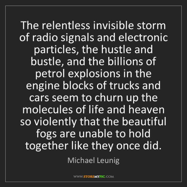 Michael Leunig: The relentless invisible storm of radio signals and electronic...