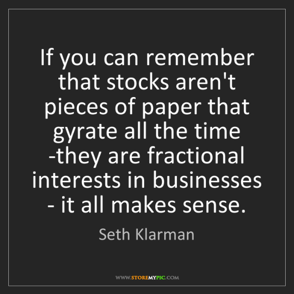 Seth Klarman: If you can remember that stocks aren't pieces of paper...