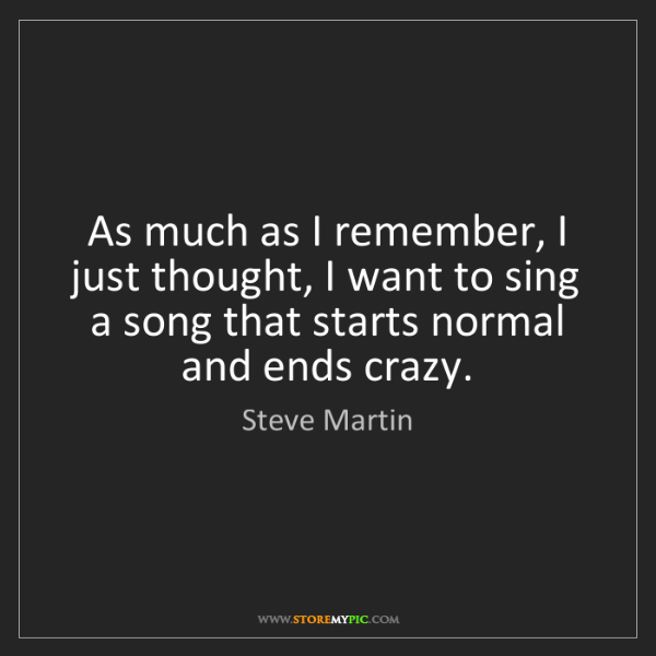 Steve Martin: As much as I remember, I just thought, I want to sing...