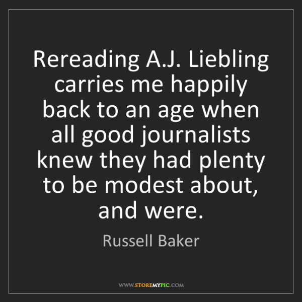 Russell Baker: Rereading A.J. Liebling carries me happily back to an...
