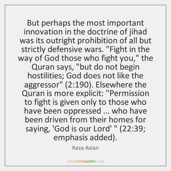 But perhaps the most important innovation in the doctrine of jihad was ...