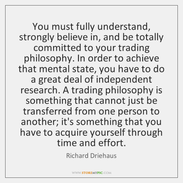 You must fully understand, strongly believe in, and be totally committed to ...