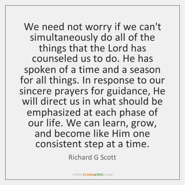 We need not worry if we can't simultaneously do all of the ...